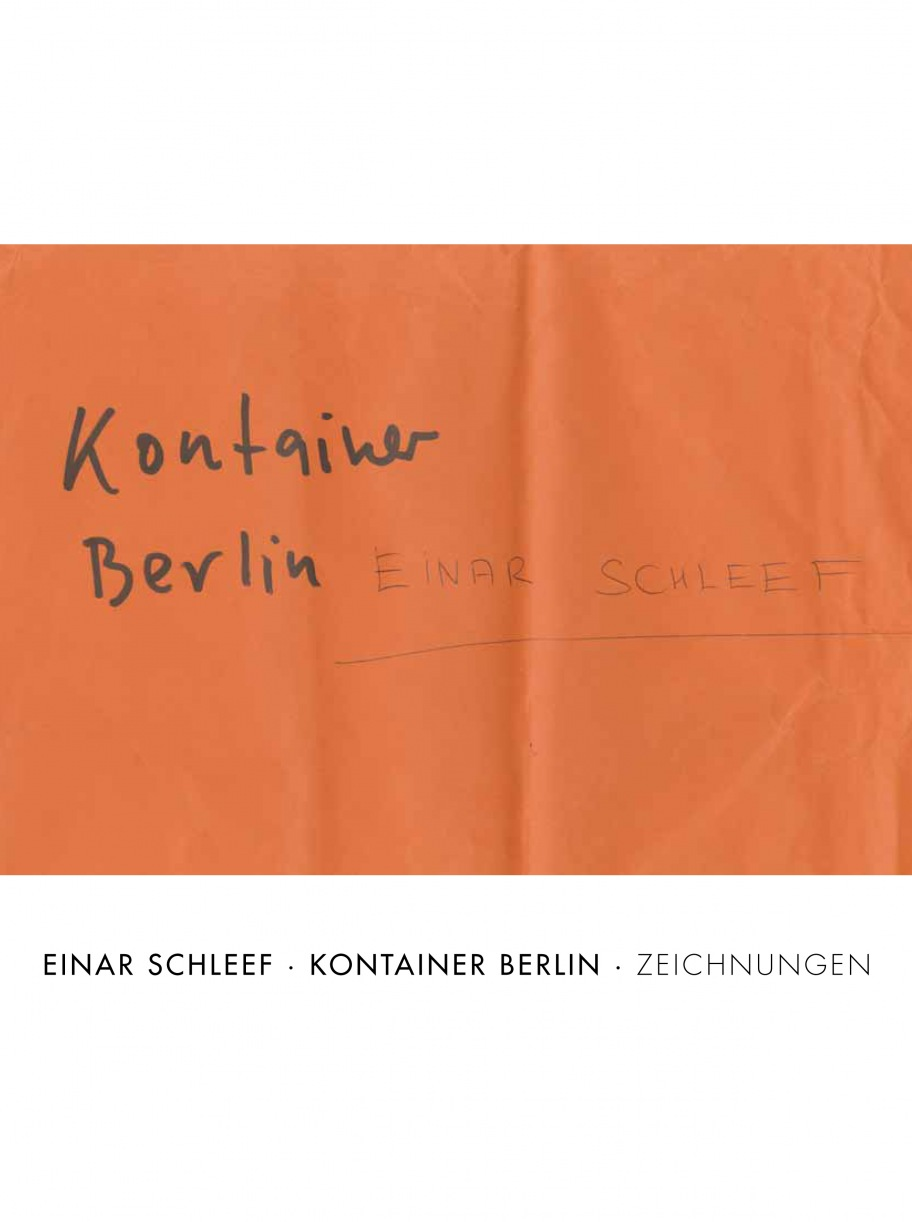 """Einar Schleef. Kontainer Berlin"""