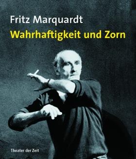 Cover Fritz Marquardt: Wahrhaftigkeit und Zorn