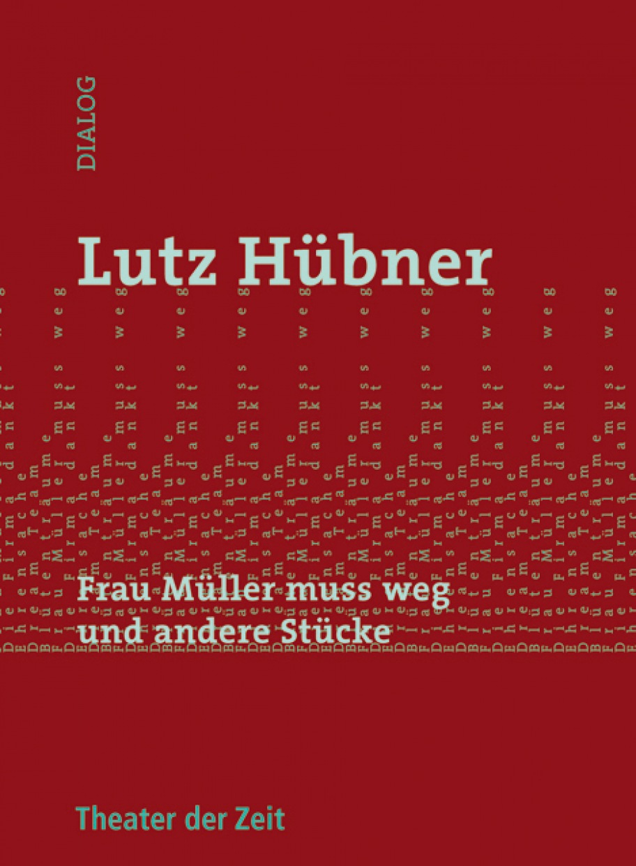 Lutz Hübner: Frau Müller muss weg und andere Stücke