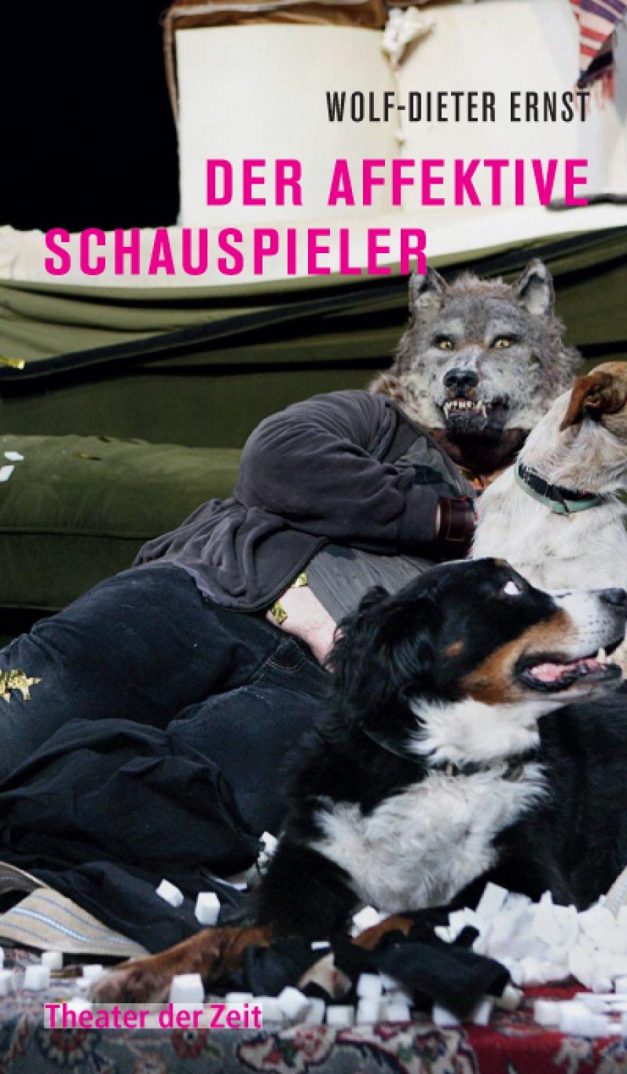 Wolf-Dieter Ernst: Der affektive Schauspieler
