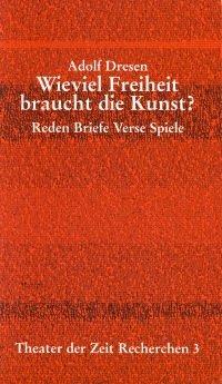 Adolf Dresen: Wieviel Freiheit braucht die Kunst?