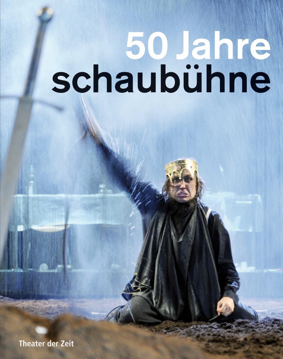 """""""50 Jahre Schaubühne"""""""