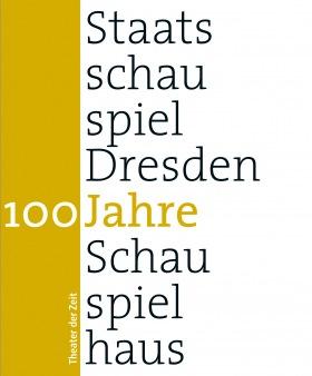 Cover 100 Jahre Staatsschauspiel Dresden