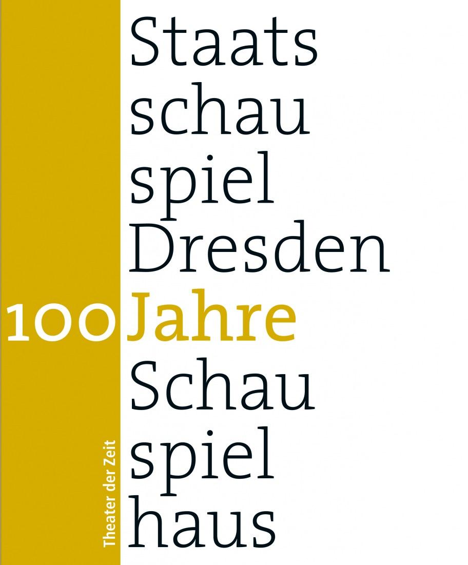 """""""100 Jahre Staatsschauspiel Dresden"""""""