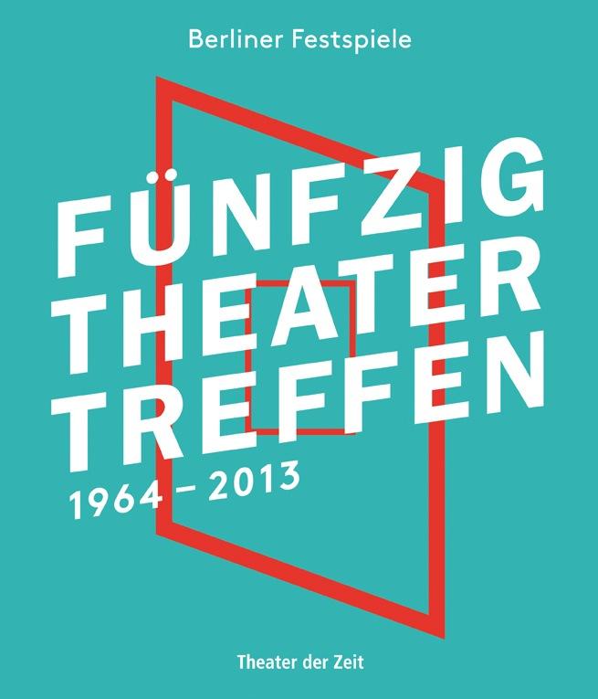 """""""Fünfzig Theatertreffen"""""""