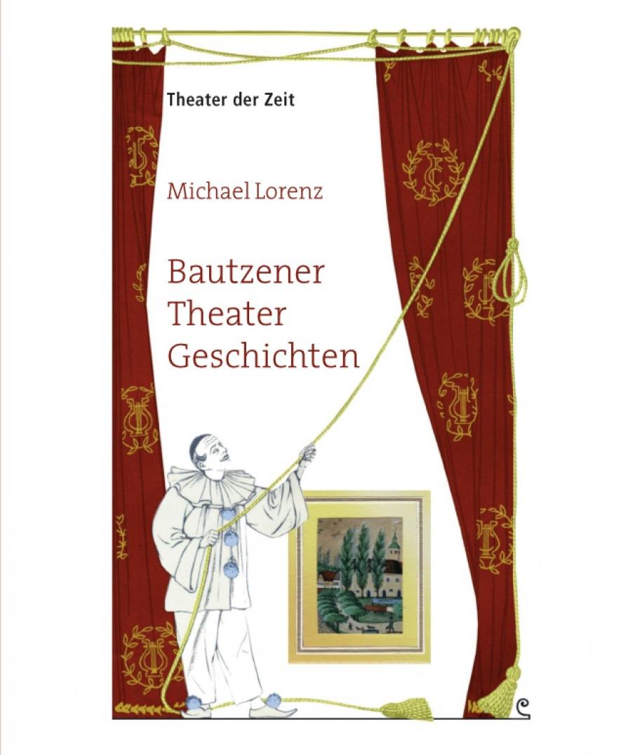 Michael Lorenz: Bautzener Theater Geschichten