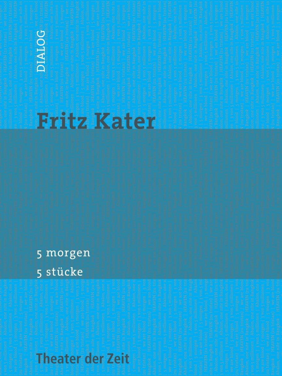 Fritz Kater: 5 morgen