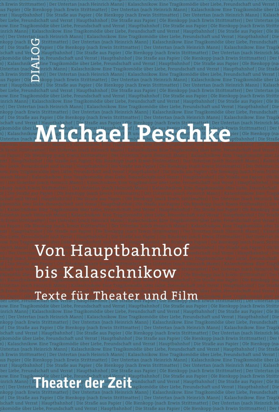 Michael Peschke: Von Hauptbahnhof bis Kalaschnikow