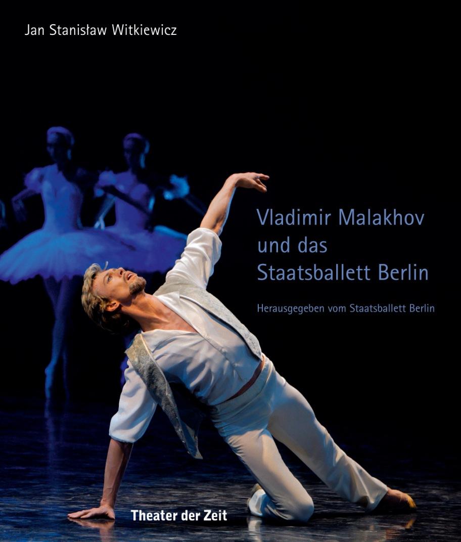 Jan Stanislaw Witkiewicz: Vladimir Malakhov und das Staatsballett Berlin