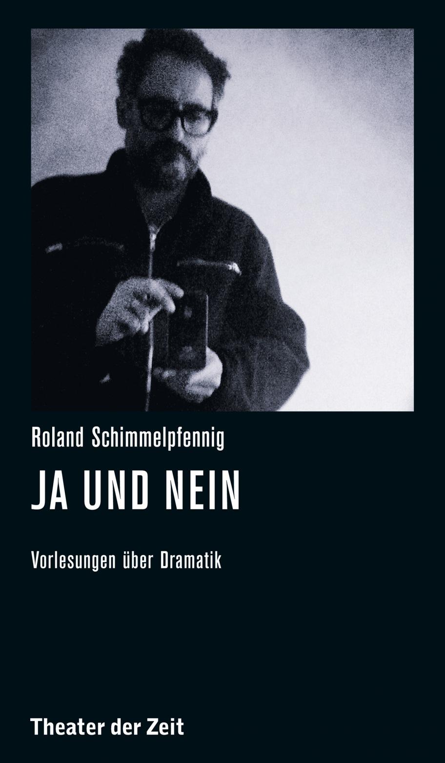 Roland Schimmelpfennig: Roland Schimmelpfennig – Ja und Nein/Sí y No