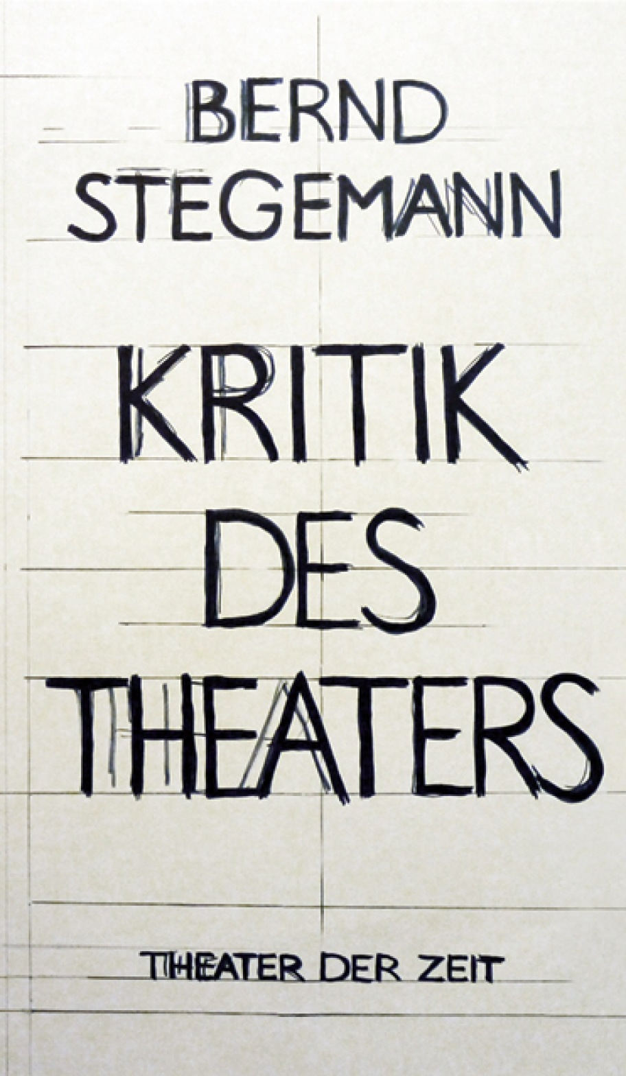 Bernd Stegemann: Kritik des Theaters