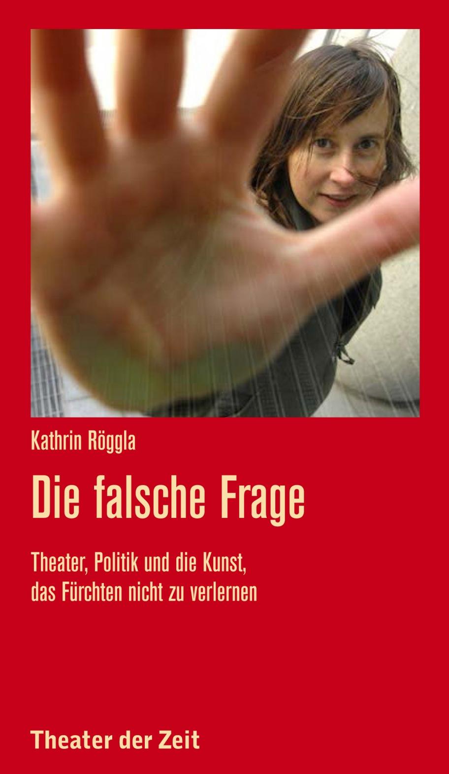 Kathrin Röggla: Die falsche Frage