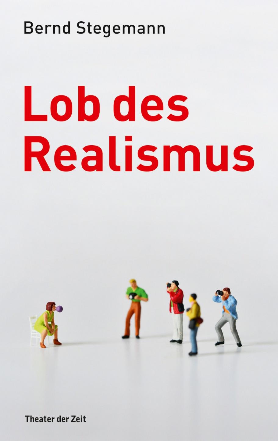 Bernd Stegemann: Lob des Realismus