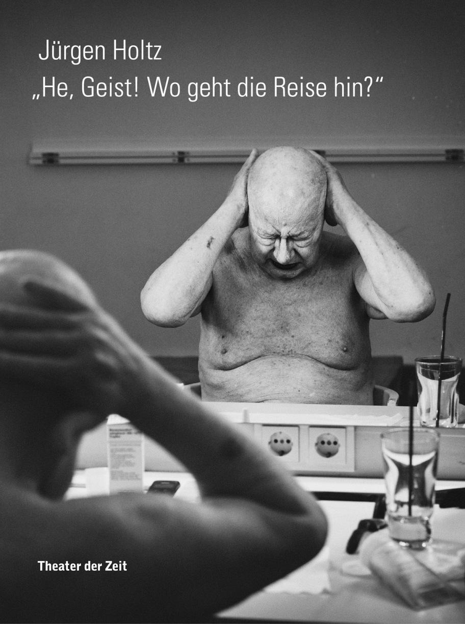 Jürgen Holtz: He, Geist! Wo geht die Reise hin?