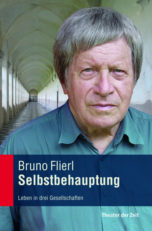 Bruno Flierl: Selbstbehauptung