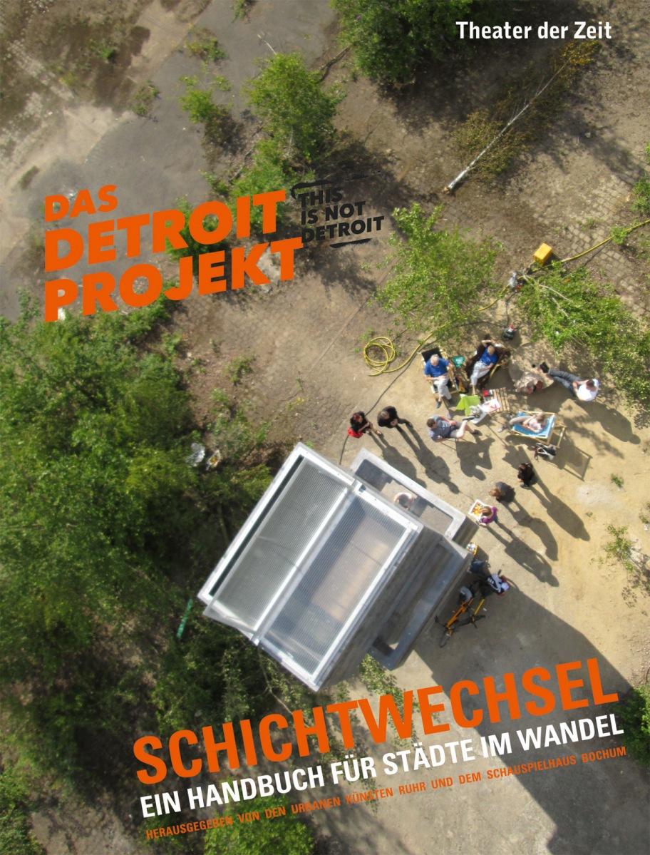 """""""Schichtwechsel. Das Detroit-Projekt"""""""