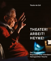 Cover Theater! Arbeit! Heyme!
