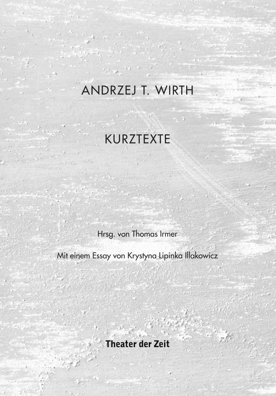 Andrzej Tadeusz Wirth: Kurztexte