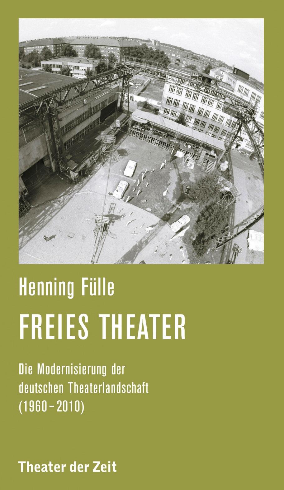 Henning Fülle: Freies Theater