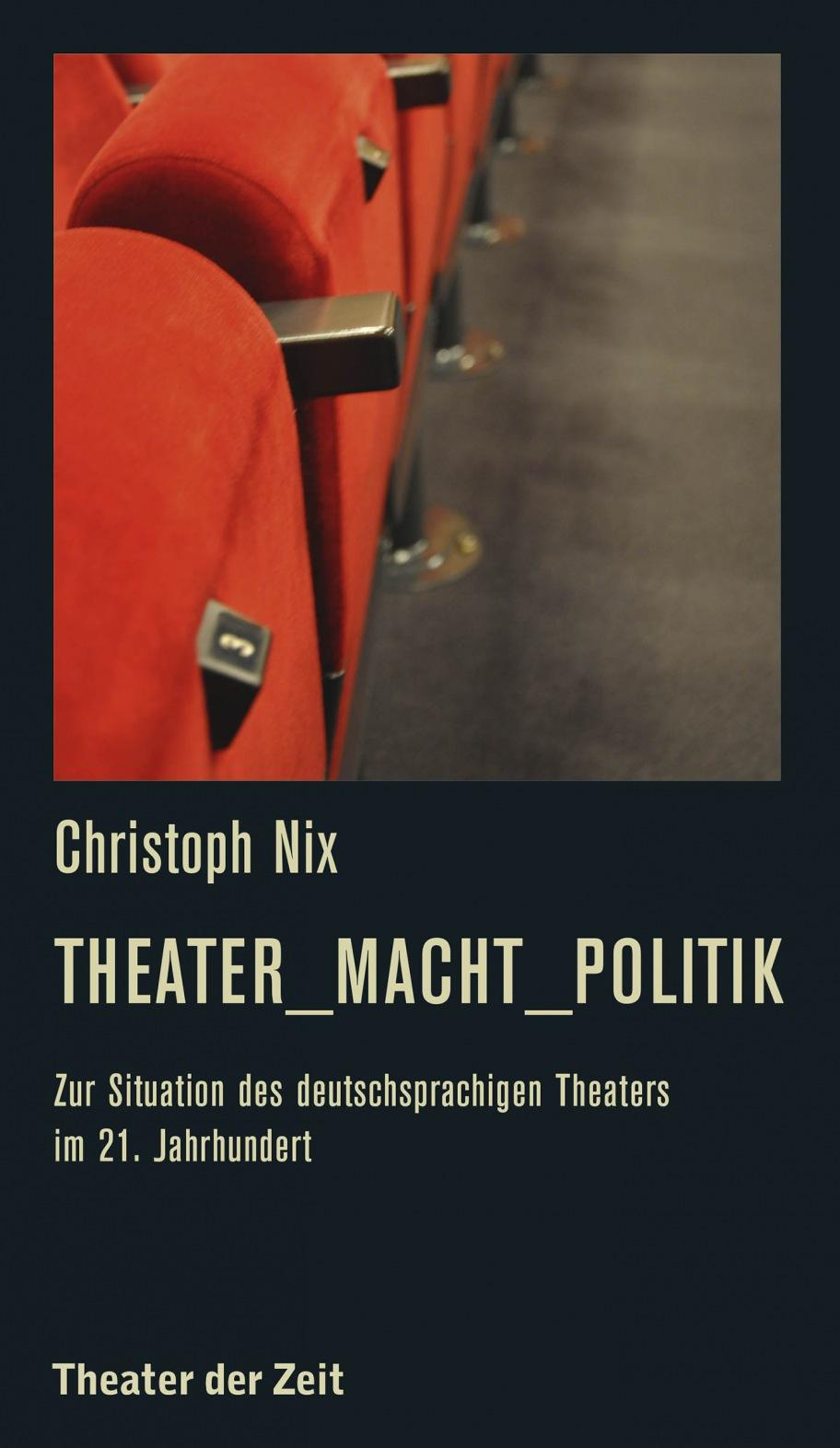 Christoph Nix: Theater_Macht_Politik