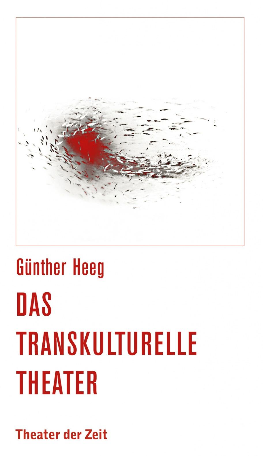 Günther Heeg: Das transkulturelle Theater
