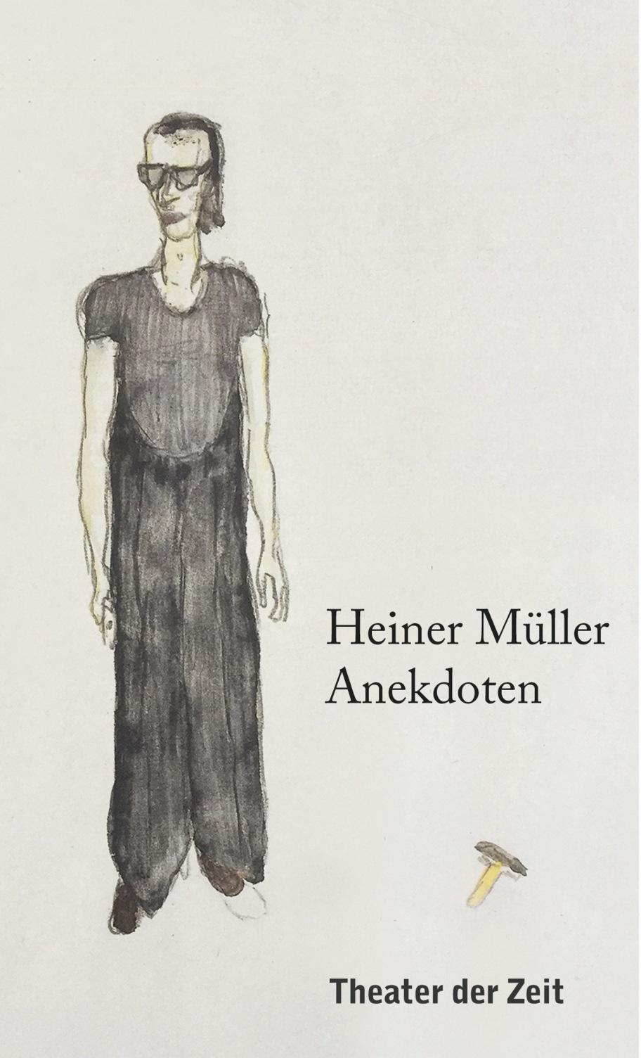 Heiner Müller: Heiner Müller – Anekdoten