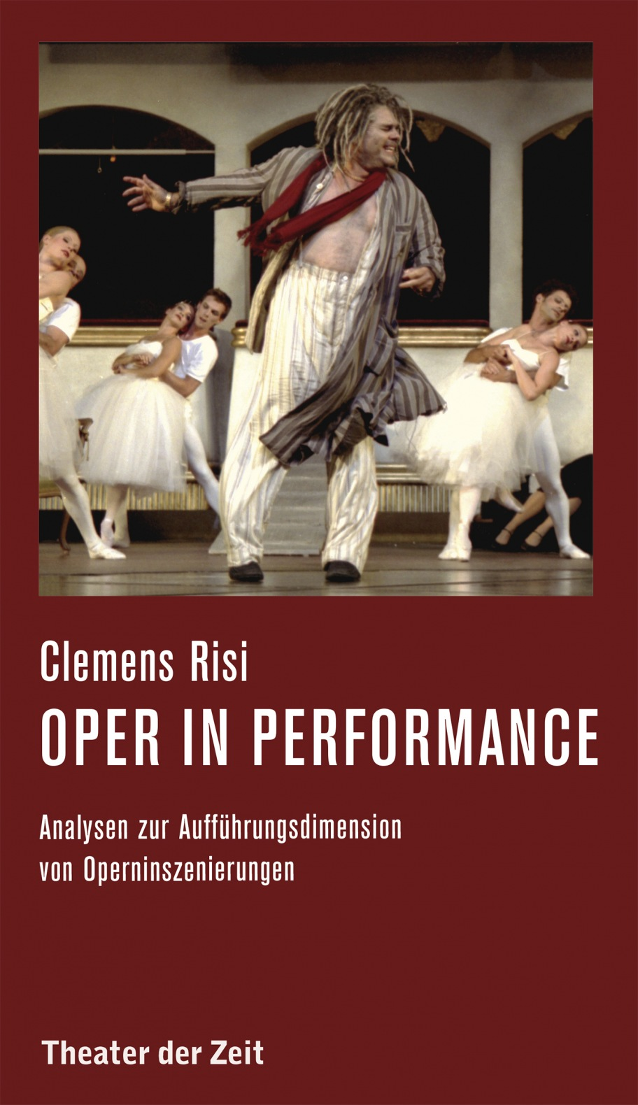 Clemens Risi: Oper in performance