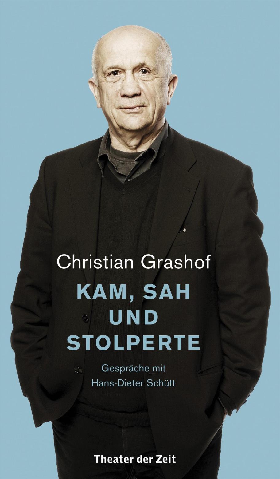 """""""Christian Grashof. Kam, sah und stolperte"""""""