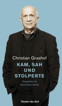 Cover Christian Grashof. Kam, sah und stolperte