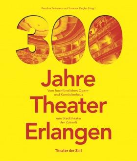 Cover 300 Jahre Theater Erlangen