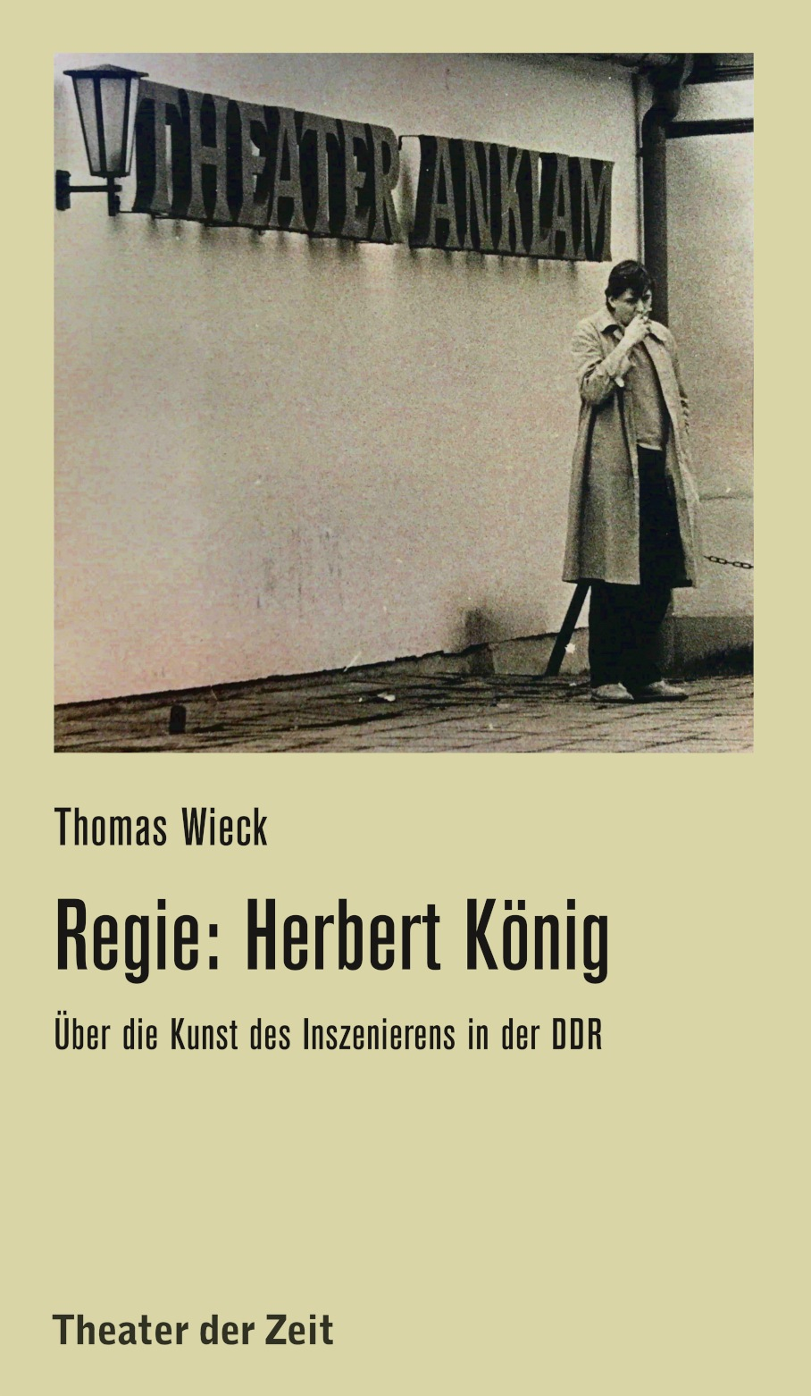 Thomas Wieck: Regie: Herbert König