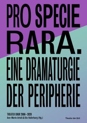Cover Pro Specie Rara. Eine Dramaturgie der Peripherie