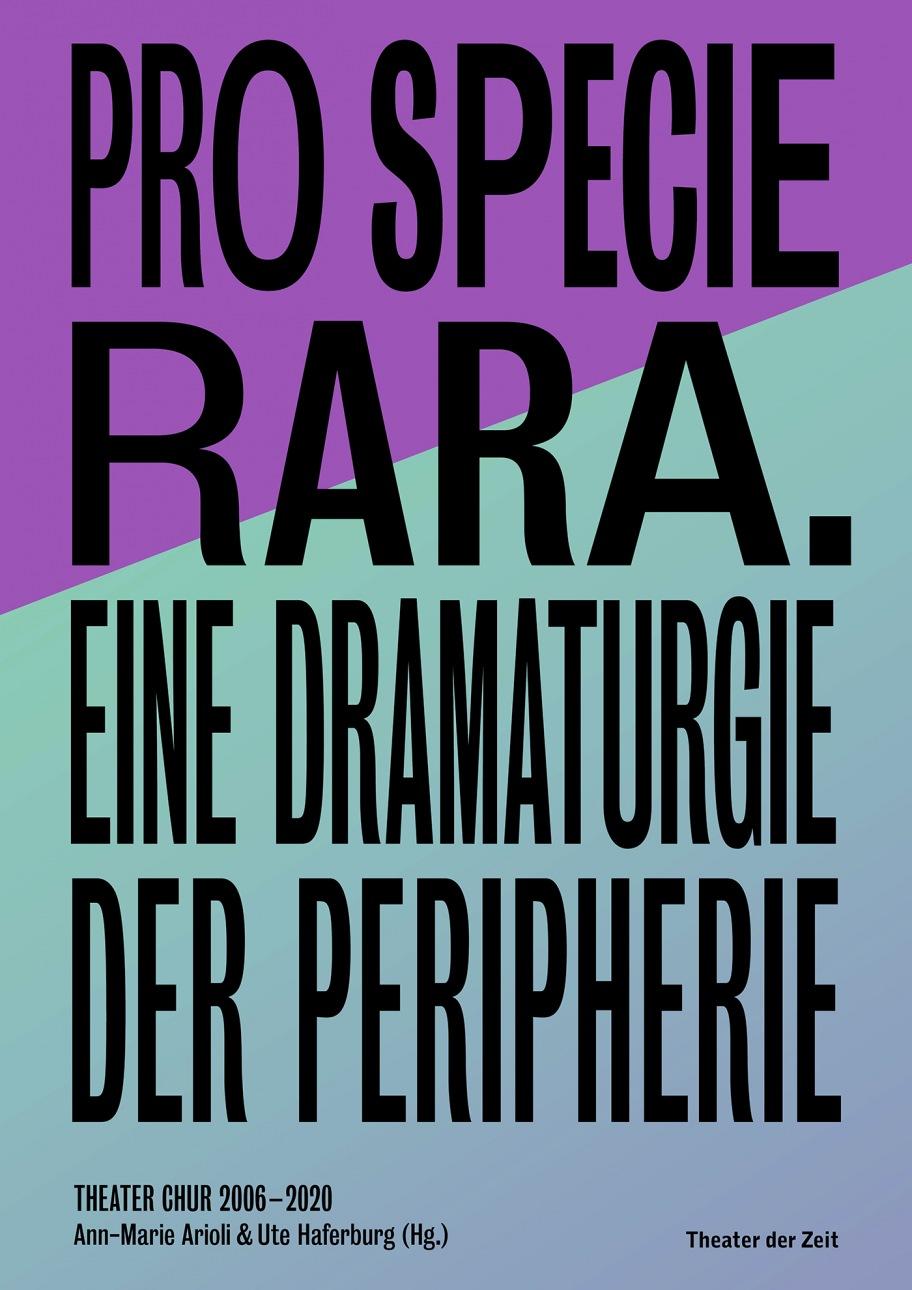 """""""Pro Specie Rara. Eine Dramaturgie der Peripherie"""""""