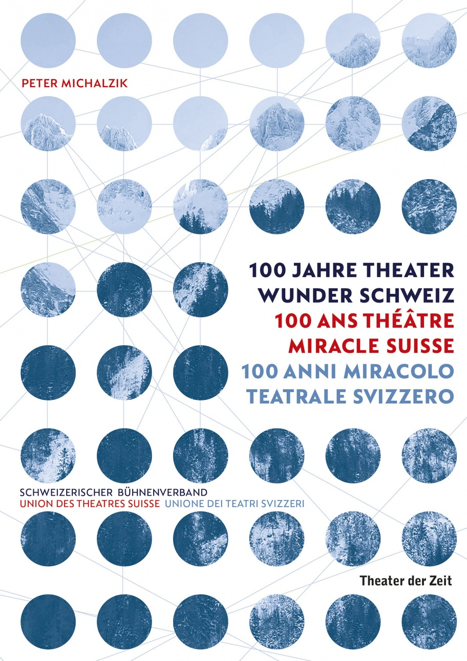 Peter Michalzik: 100 Jahre Theater Wunder Schweiz