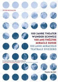 Cover 100 Jahre Theater Wunder Schweiz