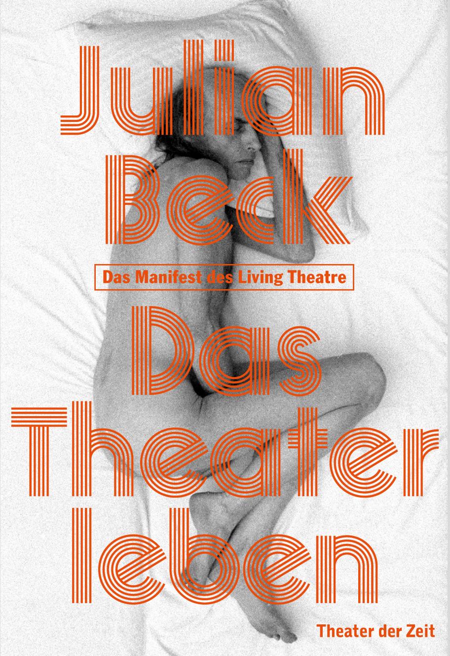 Julian Beck: Das Theater leben