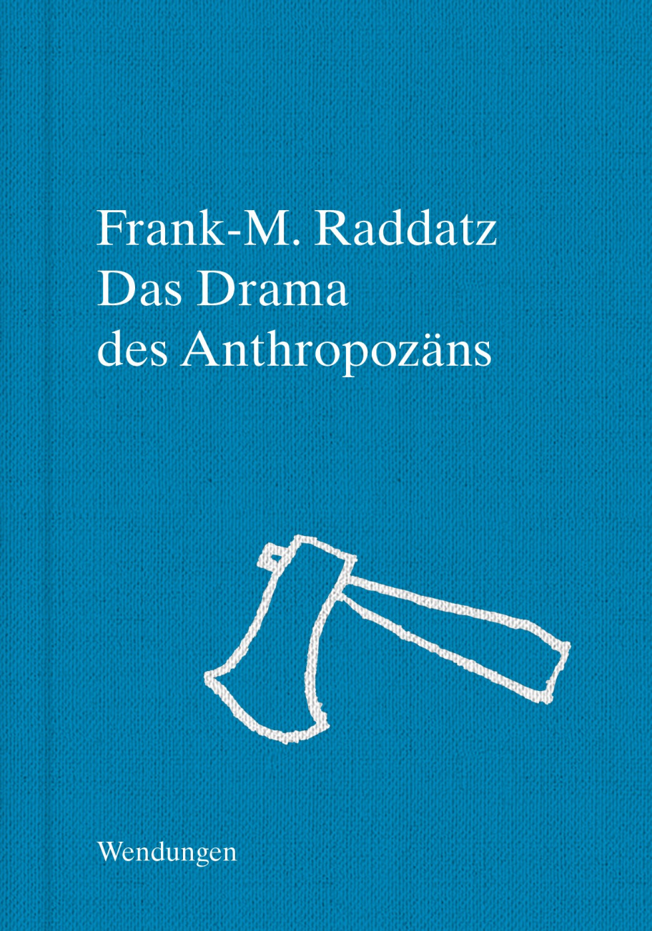 """Das Drama des Anthropozäns"""