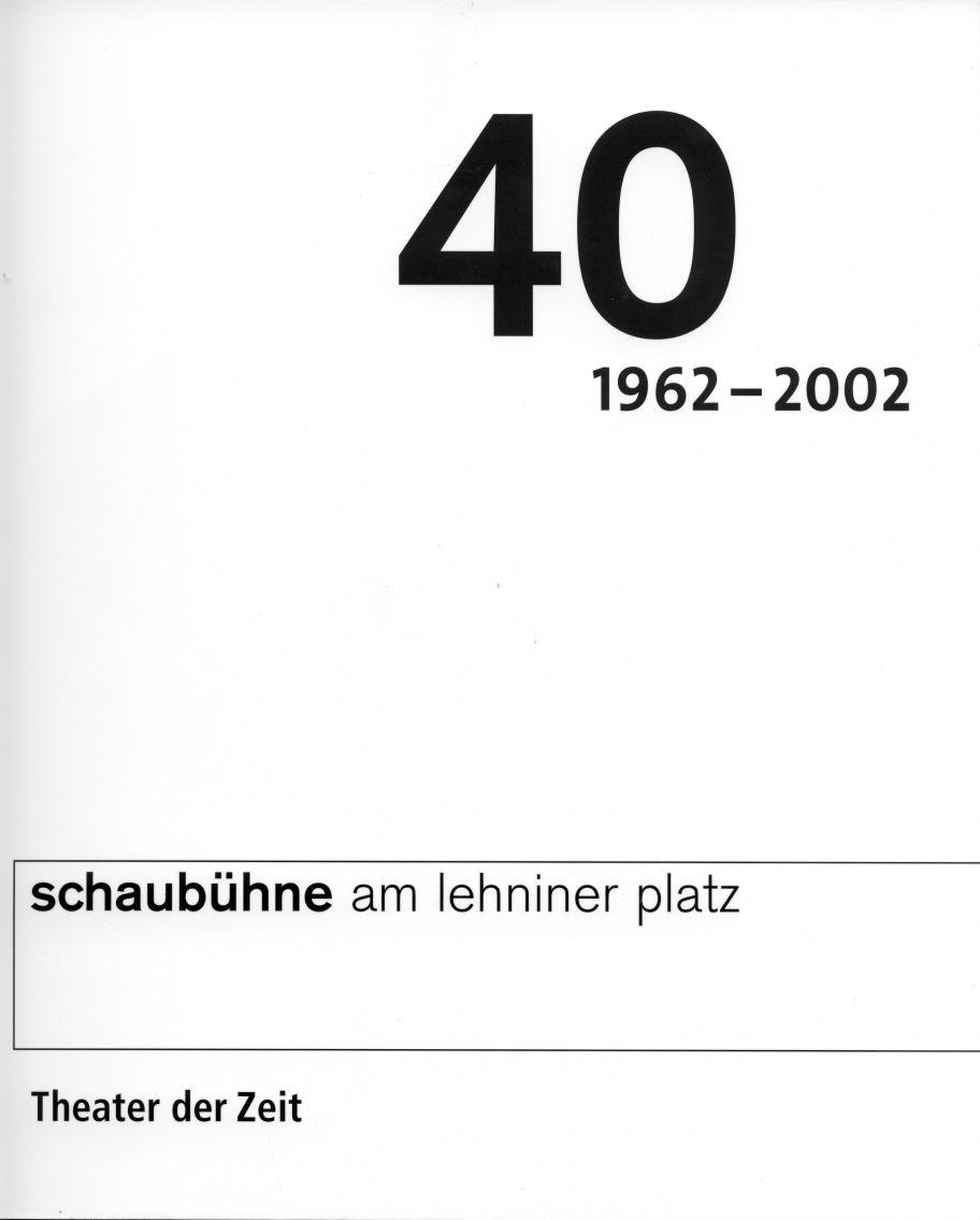 """""""40 Jahre Schaubühne"""""""