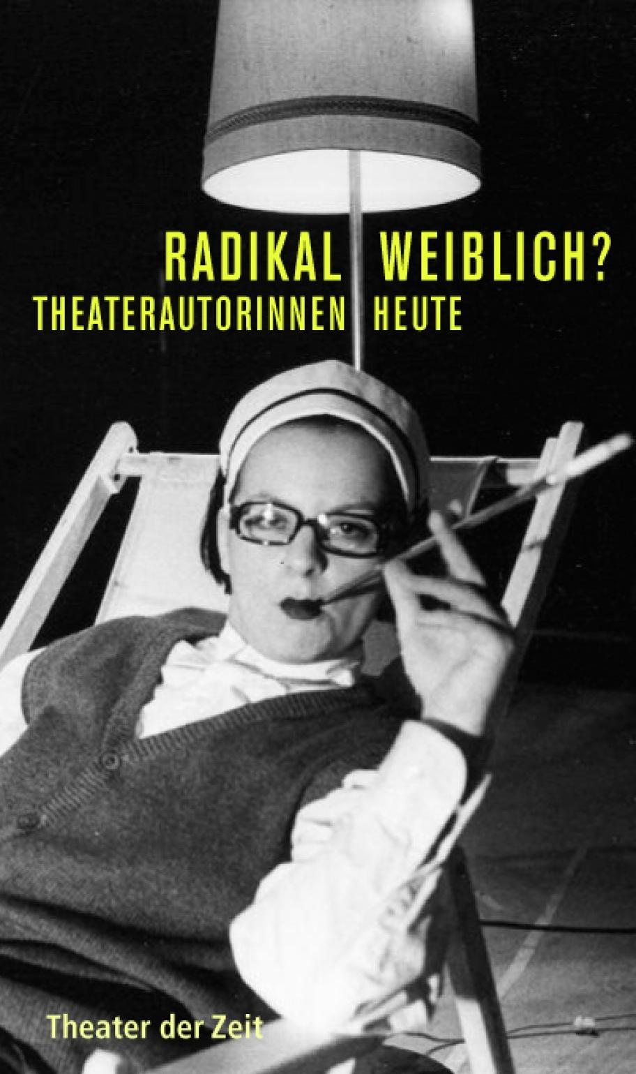 Radikal weiblich?