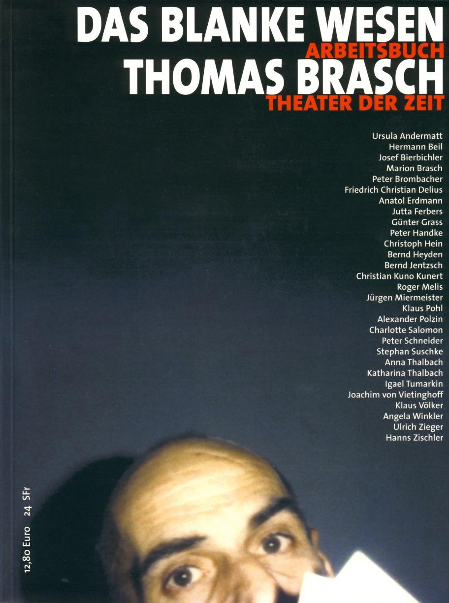 Thomas Brasch, Das blanke Wesen