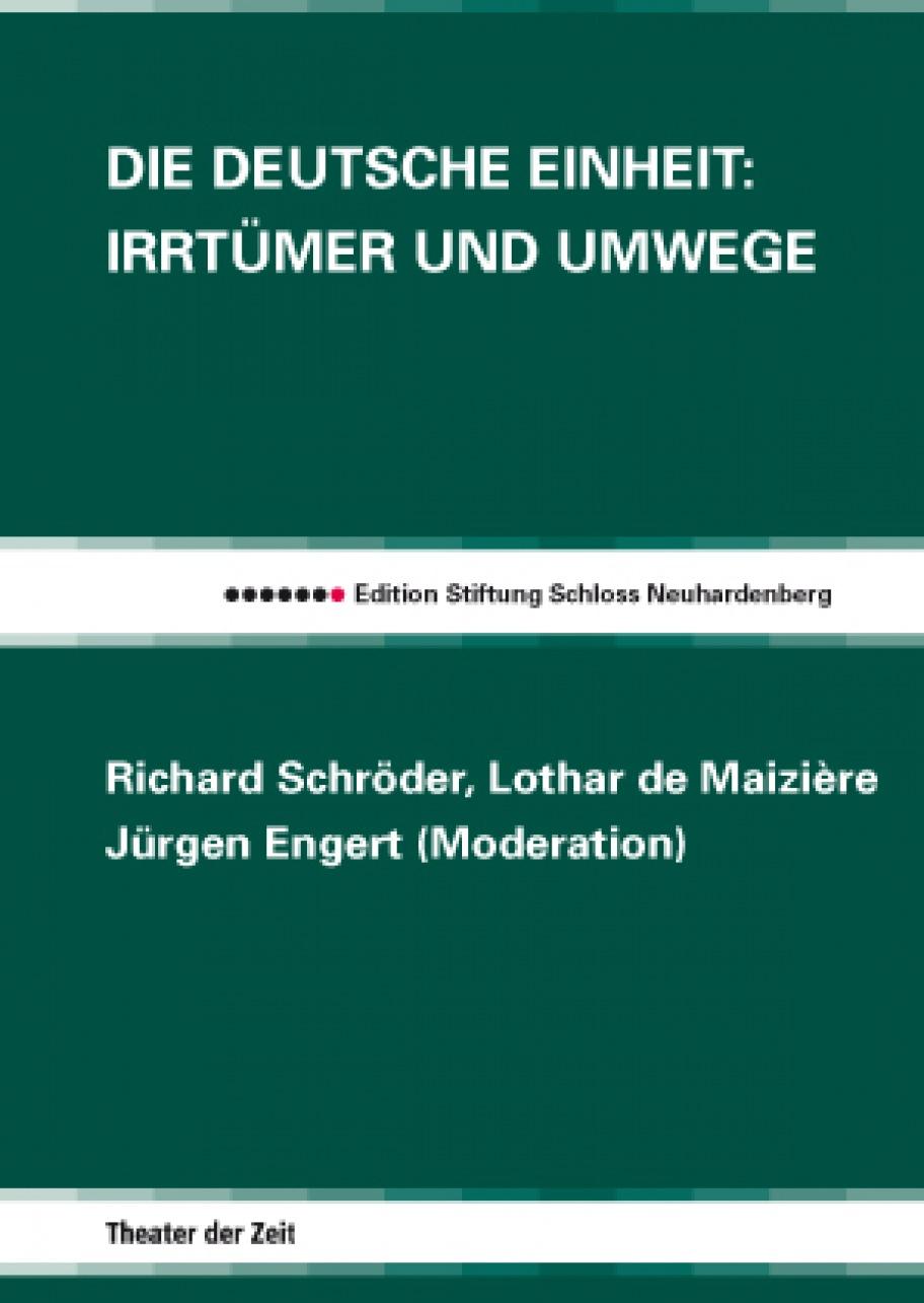 Die Deutsche Einheit: Irrtümer und Umwege
