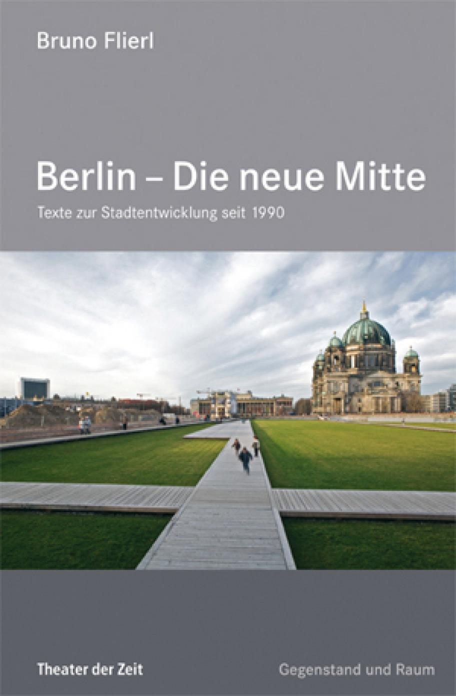 Bruno Flierl: Berlin – Die neue Mitte