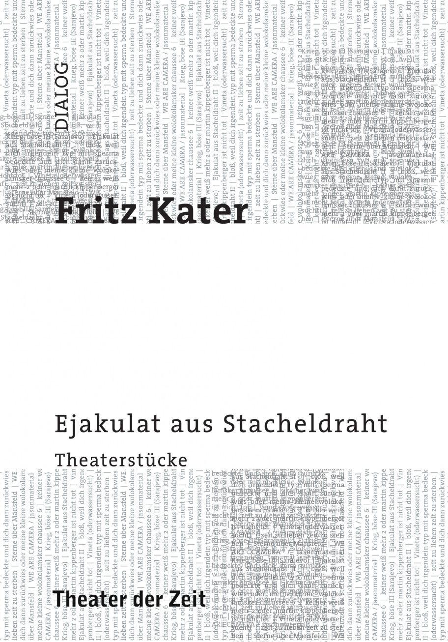 Fritz Kater: Ejakulat aus Stacheldraht