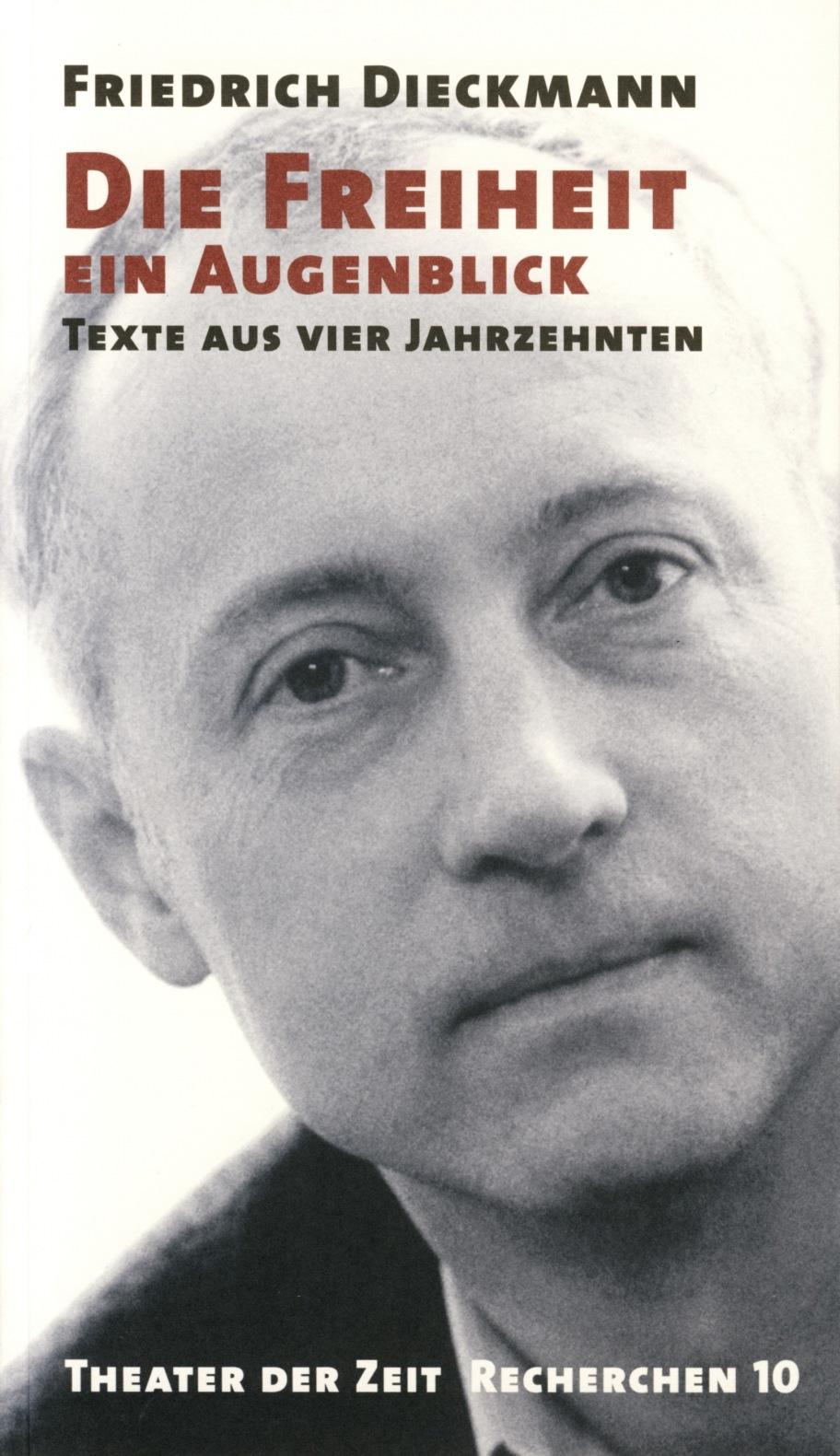 Friedrich Dieckmann: Die Freiheit ein Augenblick