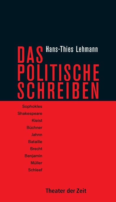 Hans-Thies Lehmann: Das Politische Schreiben