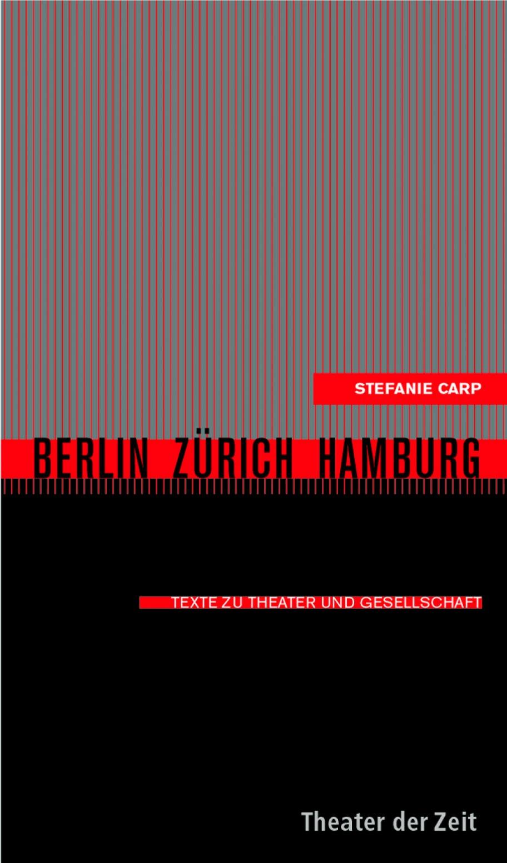 Stefanie Carp: Berlin - Zürich - Hamburg