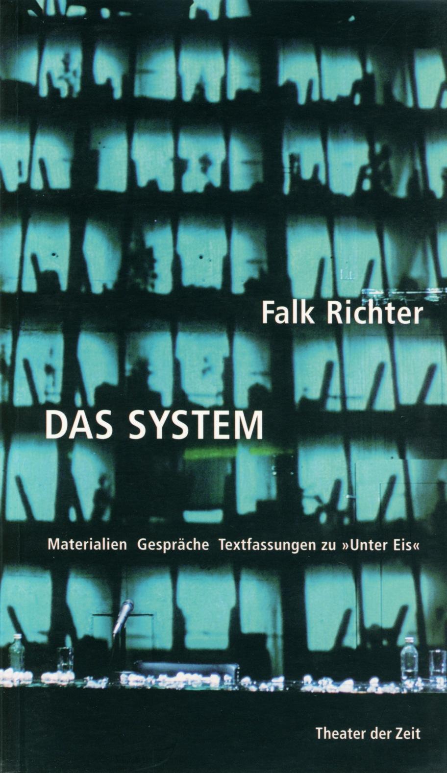 Falk Richter: Das System