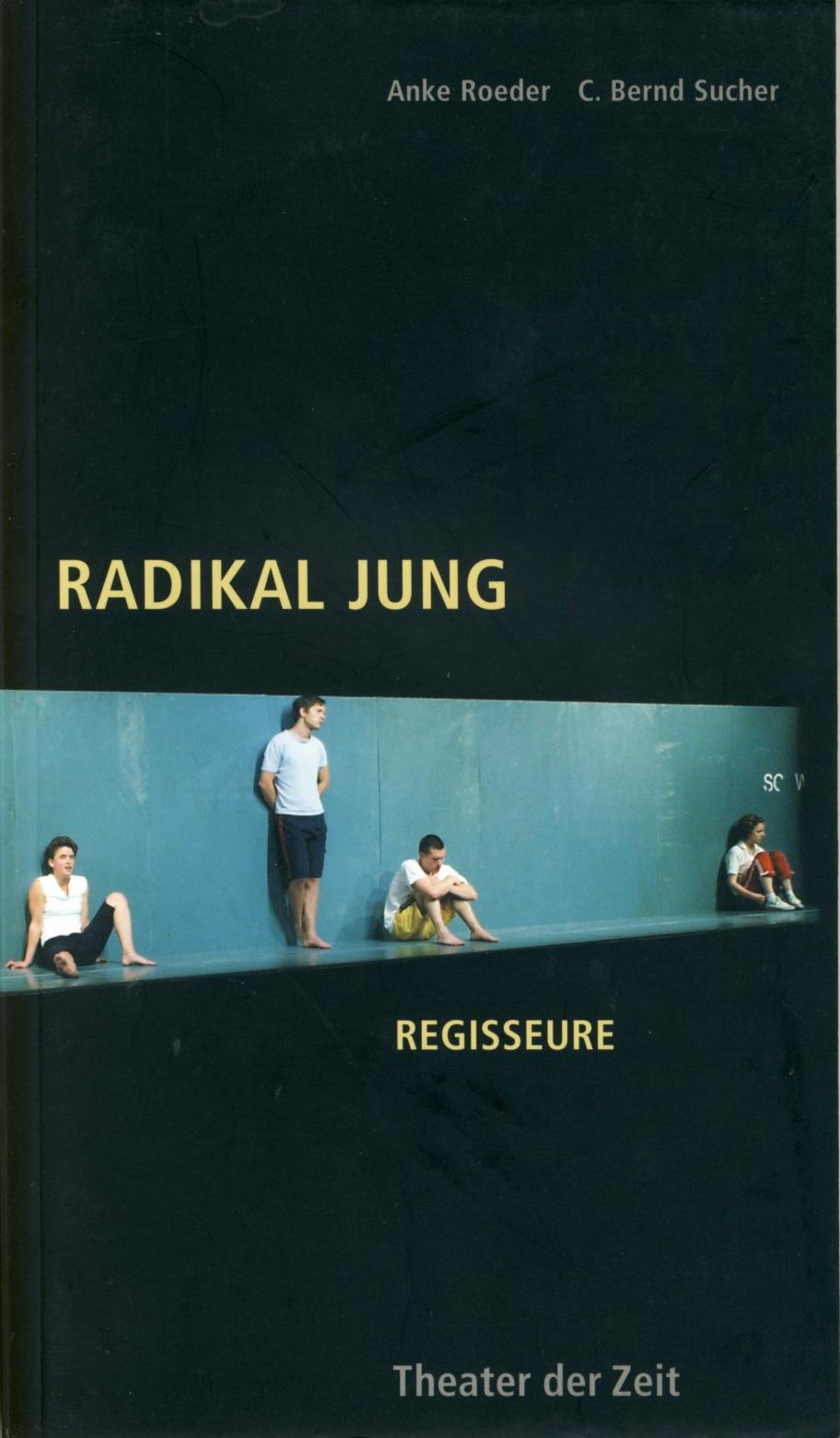 Radikal Jung. Junge Regisseure