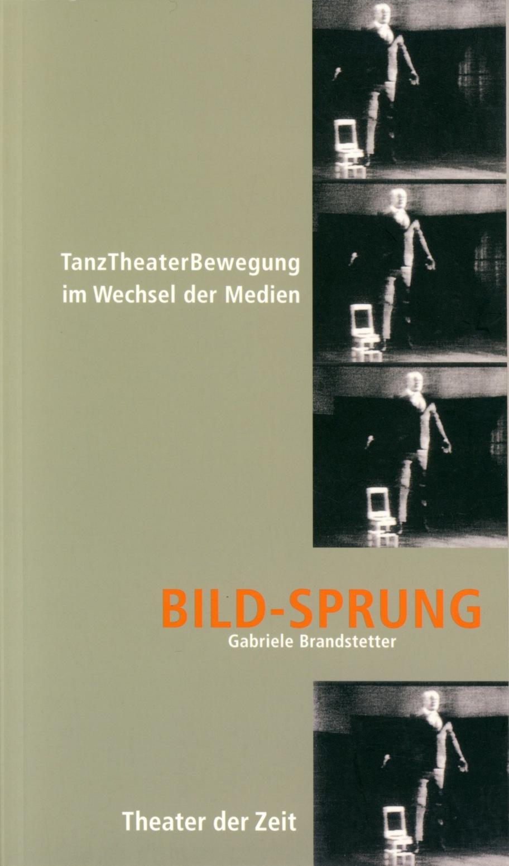 Gabriele Brandstetter: BILD-SPRUNG