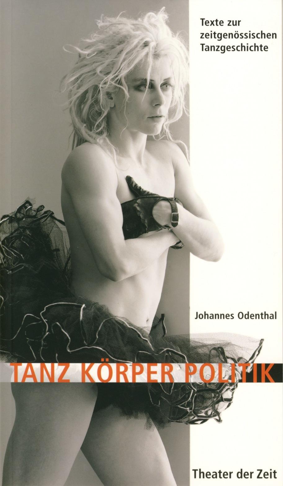 Johannes Odenthal: Tanz Körper Politik